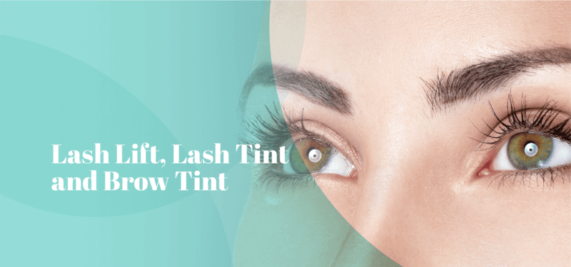 Lash Lift, Lash Tint and Brow Tint