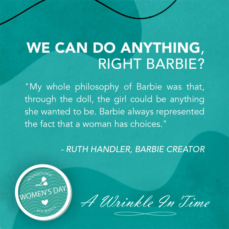 We can do anything, right Barbie?